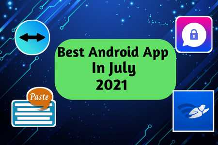 Top 5 Best Android App In July 2021