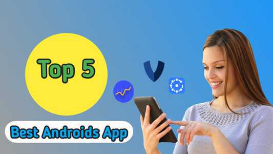 Top 5 best app for android
